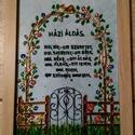 Házi Áldás, Dekoráció, Képzőművészet, Kép, Festmény, Házi Áldás Üveg festmény, fa keretben., Meska