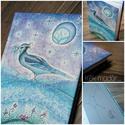 Napló - Kék madár, Naptár, képeslap, album, Jegyzetfüzet, napló, Fotó, grafika, rajz, illusztráció, A képet egy álom ihlette, amelyben végtelen volt a hajnal. és ahol egy kék madár a horizont szélérő..., Meska