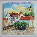 Vidám Szentendre-festmény műteremből , Képzőművészet, Festmény, Akril, Olajfestmény, Festészet, EGYENESEN AZ ALKOTÓTÓL MEGVÁSÁROLHATÓ FESTMÉNY-MŰTEREMBŐL  GARANTÁLT MINŐSÉG  ÚJ ÁLLAPOTBAN  -VIDÁM..., Meska