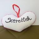 """Szeretlek feliratú SZÍV, Szerelmeseknek, A """"szeretlek"""" feliratú szívet fehér vászon, és piros pamutelastan anyagból varrtam, töltete v..., Meska"""