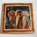 Három KIRÁLYOK (3), Dekoráció, Ünnepi dekoráció, Karácsonyi, adventi apróságok, Karácsonyi dekoráció, 12x12 cm-es fatáblára készítettem, transzferáltam a három királyokat.  Selyemszalag akasztót..., Meska