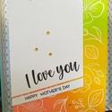 Virágos Anyák napi köszöntő, Mothers Day, I love you