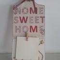 """Home Sweet Home üzenő tábla """"Édes otthon """" felirattal, Lakásod, konyhád dísze lehet ez a alapozással,..."""