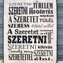 """""""Szeretni türelem, szeretni ..."""" idézetes  falikép, táblakép, Dekoráció, Otthon, lakberendezés, Falikép, Kép, Akrilfestékkel  és transzfertechnikával  készült saját  szerkesztésű  falikép. A képet, szöveget kéz..., Meska"""