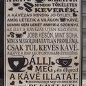 """""""A kávé és a barátok ...""""    jó tanácsok kávéimádóknak szöveges falikép, Dekoráció, Otthon, lakberendezés, Falikép, Kép, Falapra akrilfestékkel  és transzfertechnikával készült saját szerkesztésű    falikép. A képet, szöv..., Meska"""