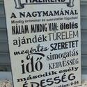 Nagymama házirendje  szöveges  falikép, táblakép, Dekoráció, Otthon, lakberendezés, Falikép, Kép, Akrilfestékkel  és transzfertechnikával  készült saját  szerkesztésű  falikép rejtett akasztóval. A ..., Meska