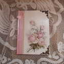 Rózsaszín rózsás álom emlékkönyv notesz, Naptár, képeslap, album, Jegyzetfüzet, napló, Decoupage, transzfer és szalvétatechnika, Festettem, szalvétatechnikával díszítettem ezt az A5-ös méretű füzetet. Szalaggal, csipkével és mas..., Meska