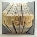 Egyedi 7 betűs feliratos hajtogatott könyv-Újrahasznosított-egyedi hét betűs szöveg-Forever-Mindig- esküvői ajándék -E88, Dekoráció, Otthon, lakberendezés, Dísz, Hajtogatott könyv vagy más néven könyv origami.  Egyedi elképzelés alapján bármilyen szöveg elkészít..., Meska