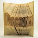 Egyedi 5 betűs feliratos hajtogatott könyv - egyedi öt betűs szöveg - origami - Dream - Álom - Valentin nap - E85, Dekoráció, Otthon, lakberendezés, Dísz, Hajtogatott könyv vagy más néven könyv origami.  Egyedi elképzelés alapján bármilyen szöveg elkészít..., Meska