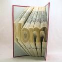 Egyedi 3 betűs feliratos hajtogatott könyv - egyedi három betűs szöveg - origami - Mom - Mama - szobor - E87, Dekoráció, Otthon, lakberendezés, Dísz, Hajtogatott könyv vagy más néven könyv origami.  Egyedi elképzelés alapján bármilyen szöveg elkészít..., Meska