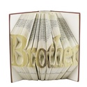 Brother feliratos hajtogatott könyvszobor - Testvérpár - Testvér - Esküvőre - Karácsonyra - Könyvorigami - E389, Dekoráció, Otthon, lakberendezés, Dísz, Utcatábla, névtábla, ****ALAP INFORMÁCIÓK**** A hajtogatott könyv ideális ajándéknak bizonyul életünk minden nagyobb esem..., Meska