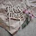 Mr. és Mrs feliratos tortadísz, love tortadísz, tortabeszúró, Fából készült esküvői tortadísz, mely bárm...