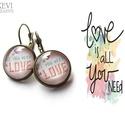 """""""All you need is love"""" - franciakapcsos fülbevaló, Ékszer, Fülbevaló, Ahogy már a Beatles is megénekelte: All you need is love, love is all you nedd  Szöveges kép került ..., Meska"""
