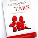 A HOZZÁM ILLŐ TÁRS című könyv