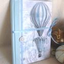 Emlékkönyv - Kék hőlégballonnal, léghajóval, Naptár, képeslap, album, Baba-mama-gyerek, Gyerekszoba, Jegyzetfüzet, napló, Napló méret:14,7 x 20,5 x 1 cm, (A/5-ös méret) Kb. 100 sima lap. Többször lakkoztam, hogy igazán str..., Meska